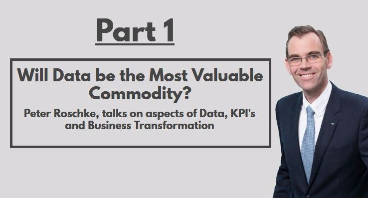 PART 1 – WILL DATA BE THE MOST VALUABLE COMMODITY?