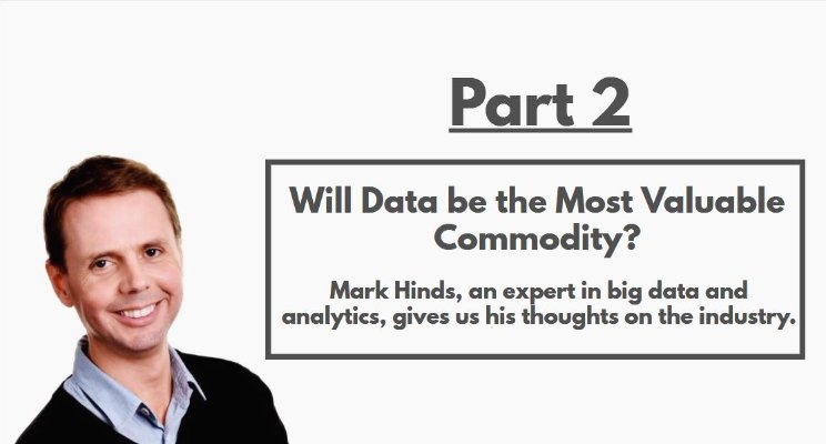 WILL DATA BE THE MOST VALUABLE COMMODITY?